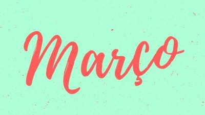 Bem-vindo, março!